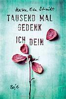 Heike Eva Schmidt – Tausend Mal gedenk ich dein