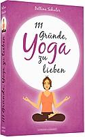 Bettina Schuler – 111 Gründe, Yoga zu lieben