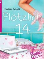 Heike Abidi – Plötzlich 14 – PINK Bestseller