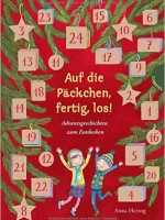 Anna Herzog – Auf die Päckchen, fertig, los! Adventsgeschichten