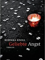 Rebecca Knoll – Geliebte Angst