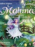 Andrea Schütze – Maluna Mondschein – Zauberhafte Gutenacht-Geschichten CD
