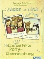 Andrea Schütze – Janne und Ida – Eine (fast) perfekte Ponyüberraschung