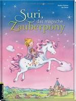 Andrea Schütze – Suri, das magische Zauberpony
