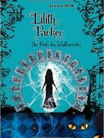 Janine Wilk – Lilith Parker, Bd 5: Der Fluch des Schattenreichs