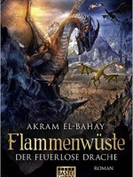 Akram El-Bahay – Flammenwüste – Der feuerlose Drache