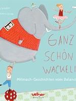 Andrea Schütze – Ganz schön wackelig! Mitmach-Geschichten