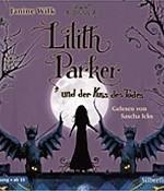 Janine Wilk – Lilith Parker und der Kuss des Todes (CD)