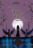 Janine Wilk – Lilith Parker 02 und der Kuss des Todes