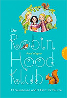 Der Robin-Hood-Klub: 4 Freundinnen und 1 Herz für Bäume