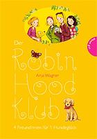Der Robin-Hood-Klub 04: 4 Freundinnen für 1 Hundeglück