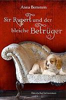 Sir Rupert und der bleiche Betrüger: Mit Herz und Hund