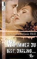 Alexandra Stefanie Höll – Wo immer du bist, Darling …