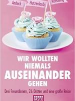 Mara Andeck – Wir wollten niemals auseinandergehen: 3 Freundinnen, 26 Diäten…