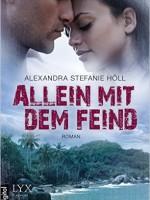 Alexandra Stefanie Höll – Allein mit dem Feind