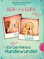 Andrea Schütze – Mia und Lino – Ein (fast) perfektes Hundewunder