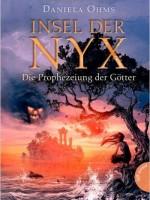 Daniela Ohms – Insel der Nyx, Band 1: Die Prophezeiung