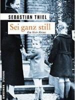 Sebastian Thiel – Sei ganz still