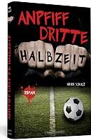 Heike Schulz – Anpfiff dritte Halbzeit