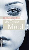 Angelika Lauriel – Bei Tränen Mord
