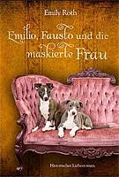 Emily Roth – Emilio, Fausto und die maskierte Frau: Mit Herz und Hund