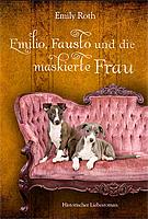 Emilio, Fausto und die maskierte Frau: Mit Herz und Hund