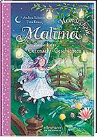 Maluna Mondschein-Zauberhafte Gutenacht-Geschichten aus dem Zauberwald