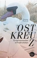 Ostkreuz: Erwachsenwerden in Friedrichshain