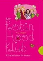 Anja Wagner – Der Robin Hood-Klub: 4 Freundinnen für immer