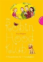Anja Wagner – Der Robin-Hood-Klub 04: 4 Freundinnen für 1 Hundeglück
