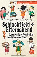 Bettina Schuler/Anja Koeseling – Schlachtfeld Elternabend: Der unzensierte Frontbericht