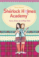 Die Sherlock Holmes Academy: Karos, Chaos & knifflige Fälle