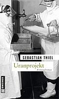 Sebastian Thiel – Uranprojekt