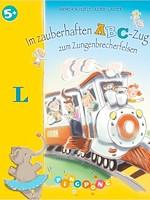 Andrea Schütze – Im zauberhaften ABC-Zug zum Zungenbrecherfelsen