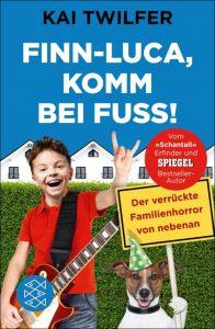 Kai Twilfer – Finn-Luca, komm bei Fuß!