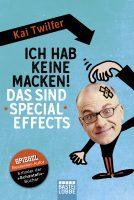 Kai Twilfer – Ich hab keine Macken! Das sind Special Effects.