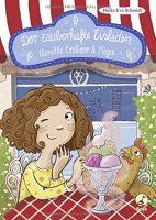 Heike Eva Schmidt – Der zauberhafte Eisladen Vanille, Erdbeer und Magie
