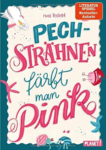 Mina Teichert – Pechsträhnen färbt man pink