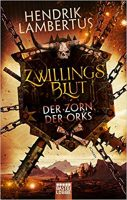 Hendrik Lambertus – Zwillingsblut – Der Zorn der Orks: Band 3
