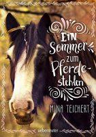 Mina Teichert – Ein Sommer zum Pferdestehlen