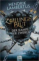 Hendrik Lambertus – Zwillingsblut – Der Kampf der Zwerge: BAND 1